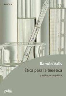 Descarga gratuita de libros de epub torrent ETICA PARA LA BIOETICA Y A RATOS PARA LA POLITICA 9788474329780 (Spanish Edition)