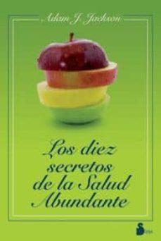 los diez secretos de la salud abundante-adam j. jackson-9788478087280