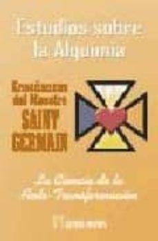 enseñanzas del maestro saint-germain: estudios sobre la alquimia. tomo i. la ciencia de la auto-transformacion-saint germain-9788479102180