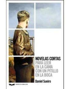 Audio gratis para descargas de libros. NOVELAS CORTAS PARA LEER EN LA CAMA CON UN PITILLO EN LA BOCA (Literatura española) 9788483446980