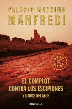 Descarga gratuita de libros kindle gratis EL COMPLOT DE LOS ESCIPIONES Y OTROS RELATOS de VALERIO MASSIMO MANFREDI