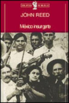 mexico insurgente-john reed-9788484320180