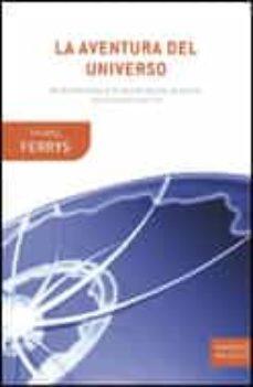 la aventura del universo: de aristoteles a la teoria de los quant os: una historia sin fin-timothy ferris-9788484329480