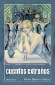 Ebook descargable gratis CUENTOS EXTRAÑOS 9788489212480 PDF in Spanish de MARIA NIEVES GARCIA GONZALEZ