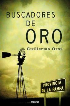 Descargar ebooks for kindle gratis BUSCADORES DE ORO 9788489367180 MOBI CHM ePub de GUILLERMO ORSI