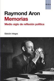 memorias: medio siglo de reflexion politica-raymond aron-9788490065280