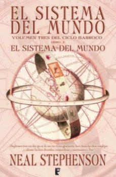 el sistema del mundo (el ciclo barroco 3) (ebook)-neal stephenson-9788490190180