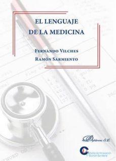 Ebooks descarga gratuita deutsch EL LENGUAJE DE LA MEDICINA de RAM�N ; VILCHES VIVANCOS, FERNANDO SARMIENTO GONZ�LEZ