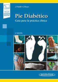 Descarga gratuita de libros electrónicos de torrent PIE DIABÉTICO (2ª ED.) de JORDI VIADE JULIA, JOSEP ROYO SERRANDO