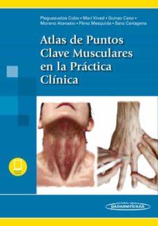 Gratis para descargar libros electrónicos. ATLAS DE PUNTOS CLAVE MUSCULARES EN LA PRÁCTICA CLÍNICA 9788491105480