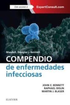 Libro real descarga gratuita pdf MANDELL, DOUGLAS Y BENNETT. COMPENDIO DE ENFERMEDADES INFECCIOSAS