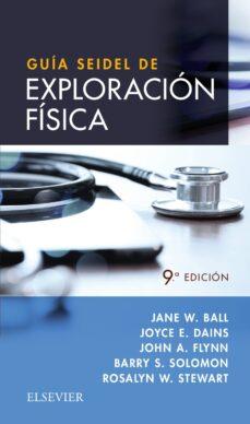 Ebook para Android descargar gratis GUÍA SEIDEL DE EXPLORACIÓN FÍSICA (9ª ED.) de ROSALYN W. STEWART (Literatura española) FB2 PDB
