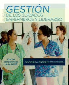 Descargar libros de audio gratis en línea GESTIÓN DE LOS CUIDADOS ENFERMEROS Y LIDERAZGO, 6ª ED. de JOHN D. HUBER