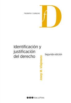 identificación y justificación del derecho (2ª ed.)-josep m. vilajosana rubio-9788491234180