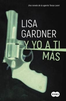 y yo a ti más (serie agente tessa leoni 1)-lisa gardner-9788491290780