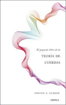 el pequeño libro de la teoria de cuerdas-steven s. gubser-9788491990680