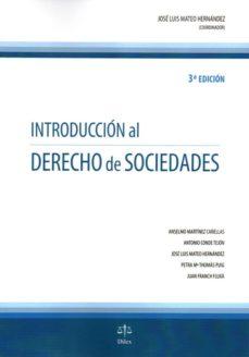 introduccion al derecho de sociedades (3ª ed.)-jose luis (coord.) mateo hernandez-anselmo martinez cañellas-antonio conde tejon-9788492754380