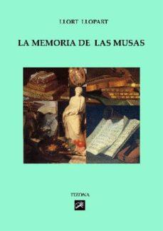la memoria de las musas: aspectos metodologicos del comparatismo artistico-victoria llort llopart-9788493426880