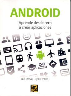 android: aprende desde cero a crear aplicaciones-jose dimas lujan castillo-9788494305580