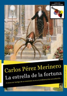 Las mejores descargas gratuitas de libros electrónicos en pdf LA ESTRELLA DE LA FORTUNA 9788494553080 (Spanish Edition) de CARLOS PEREZ MERINERO