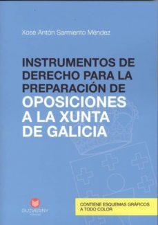 Instrumentos De Derecho Para La Preparacion De Oposiciones A La Xunta De Galicia Xosé Antón Sarmiento Méndez Comprar Libro 9788494559280