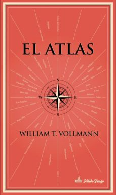 Descargas de libros de texto gratis. EL ATLAS de WILLIAM T. VOLLMAN  9788494613180