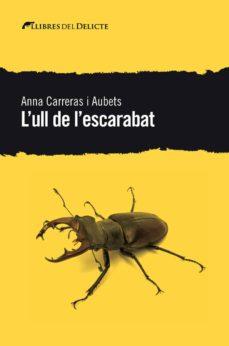 Descarga gratuita de colecciones de libros. L ULL DE L ESCARABAT de ANNA CARRERAS I AUBETS CHM RTF DJVU