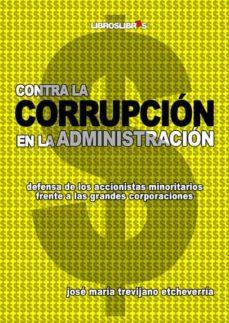 Descargar CONTRA LA CORRUPCION EN LA ADMINISTRACION gratis pdf - leer online