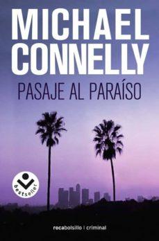 Descarga gratuita de libros electrónicos para iphone 3g PASAJE AL PARAISO (SERIE HARRY BOSCH 5) de MICHAEL CONNELLY 9788496940680 RTF ePub (Literatura española)