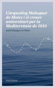 Valentifaineros20015.es L Arqueoleg Maluquer De Motes I El Creuer Universitari Per La Mediterrania De 1933 Image