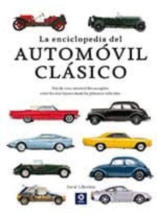 la enciclopedia del automovil clasico-david lillywhite-9788497943680