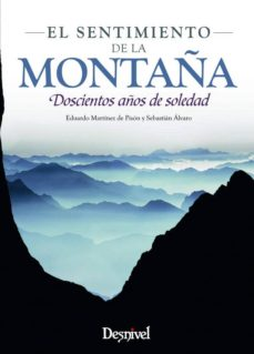el sentimiento de la montaña: doscientos años de soledad (3ª ed.)-eduardo martinez de pison stampa-sebastian alvaro lomba-9788498293180