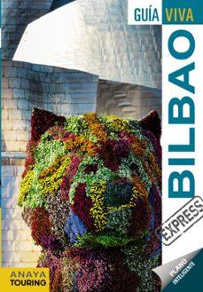bilbao 2017 (guia viva express) (2ª ed.)-iñaki gomez-francesc ribes-9788499359380