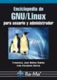 enciclopedia de gnu/linux para usuario y administrador-fco. j. molina-9788499640280