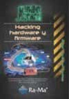 Descargar HACKING HARDWARE Y FIRMWARE gratis pdf - leer online