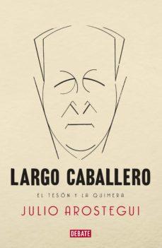 largo caballero (ebook)-julio arostegui-9788499922980