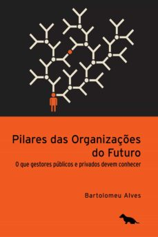 pilares das organizações do futuro (ebook)-bartolomeu alves-9788594840080