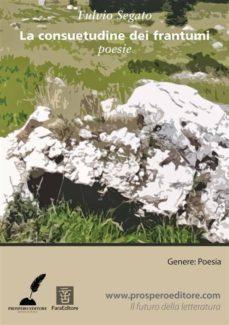 la consuetudine dei frantumi (ebook)-9788898419180