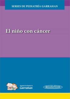 Libros electrónicos gratuitos para descargas EL NIÑO CON CANCER 9789500695480 in Spanish ePub MOBI PDF