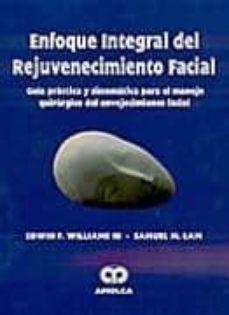 Descarga gratuita de agenda fácil ENFOQUE INTEGRAL DEL REJUVENECIMIENTO FACIAL: GUIA PRACTICA Y SIS TEMATICA PARA EL MANEJO QUIRURGICO DEL ENVEJECIMIENTO FACIAL (Spanish Edition) 9789806574380
