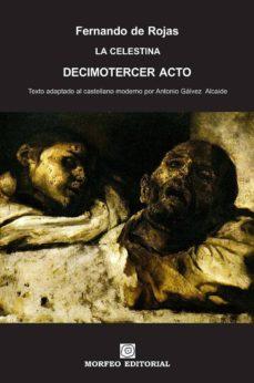 la celestina. decimotercer acto texto adaptado al castellano moderno por antonio gálvez alcaide (ebook)-antonio galvez alcaide-fernando de rojas-cdlap00002680
