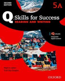 Descarga gratuita de Bookworm con crack Q SKILLS FOR SUCCESS LEVEL 5 READING WRITING SPLIT STUDENT BOOK A WITH IQ ONLINE (PAPERBACK) 9780194820790 iBook PDB FB2 (Spanish Edition) de