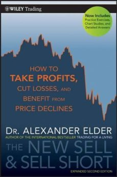 the new sell and sell short: how to take profits, cut losses, and benefit from price declines (2nd rev. ed.)-alexander elder-9780470632390