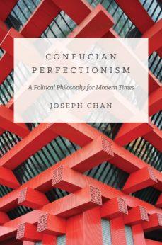 confucian perfectionism (ebook)-joseph chan-9781400848690