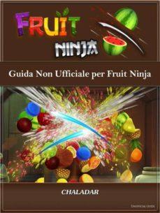 SCARICA GIOCO FRUIT NINJA PER CELLULARE
