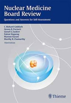 Descarga gratuita de libros electrónicos populares NUCLEAR MEDICINE BOARD REVIEW: QUESTIONS AND ANSWERS FOR SELF-ASS ESSMENT (3TH ED) in Spanish