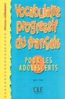 Ebook gratis descargar libro de texto VOCABULAIRE PROGRESSIF DU FRANÇAIS POUR LES ADOLESCENTS (NIVEAU DEBUTANT) RTF MOBI 9782090338690 de M. BOULARES, O. GRAND-CLEMENT