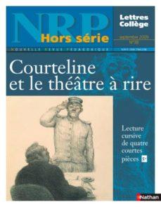 nrp hors-série collège - courteline et le théâtre à rire - septembre 2009 (format pdf) (ebook)-9782091097190