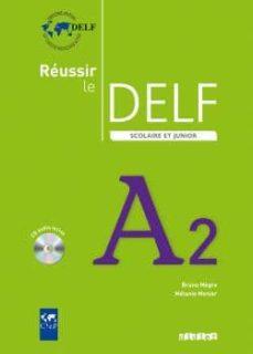 reussir le delf scolaire et junior a2 (livre de l élève + cd)-bruno megre-melanie monier-9782278065790
