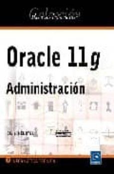 Descargar ORACLE 11 G: ADMINISTRACION gratis pdf - leer online